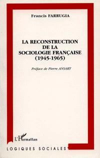 La reconstitution de la sociologie française (1945-1965)