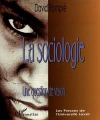 La sociologie : une question de vision