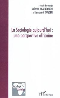 La sociologie aujourd'hui : une perspective africaine