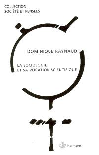 La sociologie et sa vocation scientifique