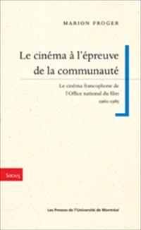 Le cinéma à l'épreuve de la communauté  : le cinéma francophone de l'Office national du film, 1960-1985