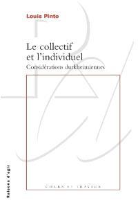 Le collectif et l'individuel : considérations durkheimiennes