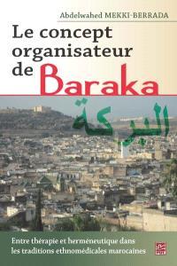 Le concept organisateur de Baraka  : entre thérapie et herméneutique dans les traditions ethnomédicales marocaines