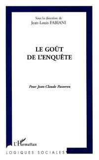 Le goût de l'enquête : pour Jean-Claude Passeron