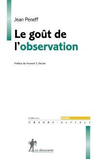 Le goût de l'observation : comprendre et pratiquer l'observation participante en sciences sociales