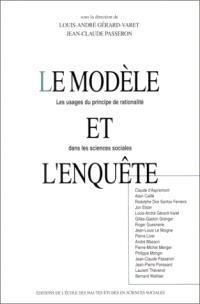 Le modèle et l'enquête : les usages du principe de rationalité dans les sciences sociales