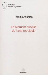 Le moment critique de l'anthropologie