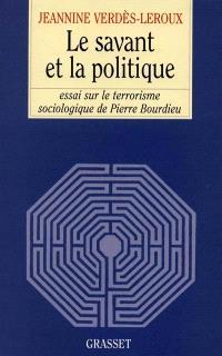 Le savant et la politique : essai sur le terrorisme sociologique de Pierre Bourdieu