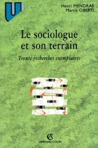 Le sociologue et son terrain : vingt-cinq recherches exemplaires