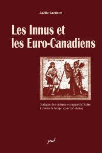 Les Innus et les Euro-Canadiens  : dialogue des cultures et rapport à l'autre à travers le temps, XVIIe-XXe siècles