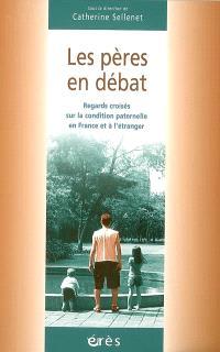 Les pères en débat : regards croisés sur la condition paternelle en France et à l'étranger