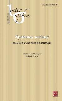 Les systèmes sociaux  : esquisse d'une théorie générale