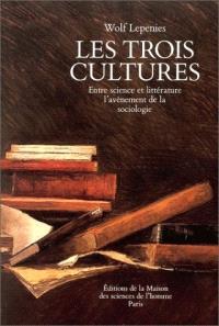Les Trois cultures : entre science et littérature, l'avènement de la sociologie