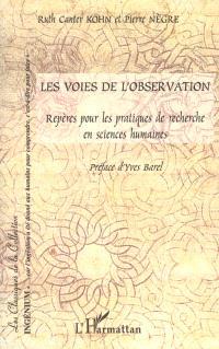 Les voies de l'observation : repères pour les pratiques de recherche en sciences humaines