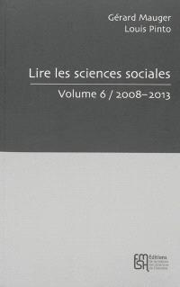 Lire les sciences sociales. Volume 6, 2008-2013