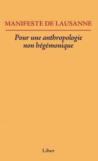 Manifeste de Lausanne  : pour une anthropologie non hégémonique