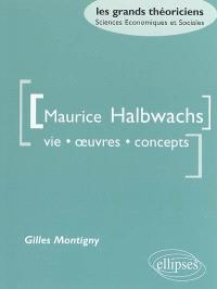 Maurice Halbwachs : vie, oeuvres, concepts