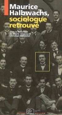 Maurice Halbwachs, sociologue retrouvé