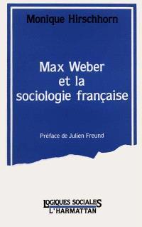 Max Weber et la sociologie française