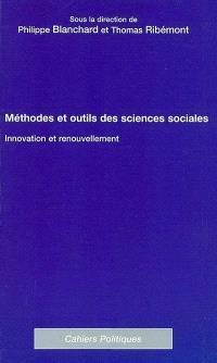 Méthodes et outils des sciences sociales : innovation et renouvellement
