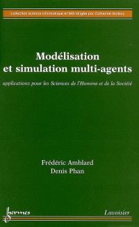 Modélisation et simulation multi-agents : applications pour les sciences de l'homme et de la société