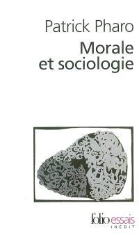 Morale et sociologie : le sens et les valeurs entre nature et culture