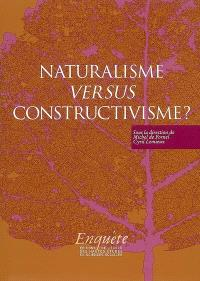 Naturalisme versus constructivisme ?