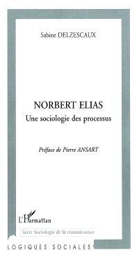 Norbert Elias : une sociologie des processus