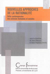Nouvelles approches de la rationalité : défis contemporains des sciences humaines et sociales