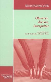 Observer, décrire, interpréter : un état des méthodes en sciences sociales