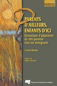 Parents d'ailleurs, enfants d'ici  : dynamique d'adaptation du rôle parental chez les immigrants