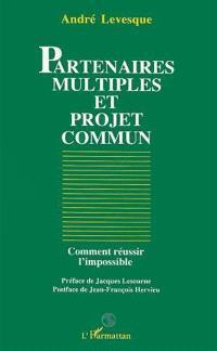 Partenaires multiples et projet commun : comment réussir l'impossible