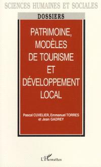 Patrimoine, modèles de tourisme et développement local