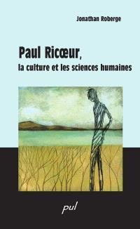 Paul Ricoeur  : la culture et les sciences humaines