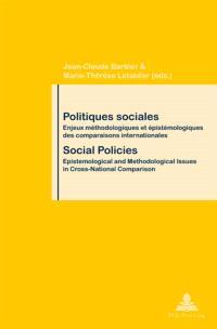 Politiques sociales : enjeux méthodologiques et épistémologiques des comparaisons internationales = Social policies : epistemological and methodological issues in cross-national comparison
