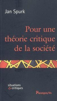 Pour une théorie critique de la société