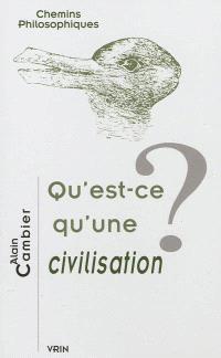 Qu'est-ce qu'une civilisation ?