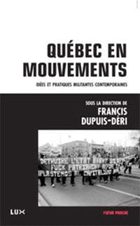 Québec en mouvements  : idées et pratiques militantes contemporaines