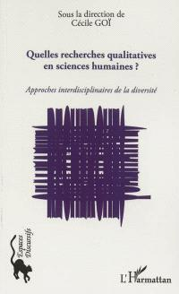 Quelles recherches qualitatives en sciences humaines ? : approches interdisciplinaires de la diversité
