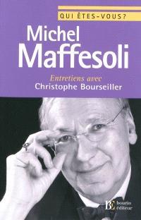 Qui êtes-vous, Michel Maffesoli ? : entretiens avec Christophe Bourseiller