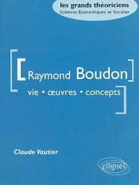 Raymond Boudon : vie, oeuvres, concepts