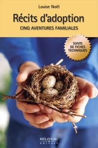 Récits d'adoption  : cinq aventures familiales
