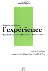 Regards croisés sur l'expérience dans les sciences de l'homme et de la société