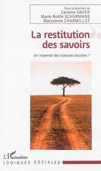 Restitution des savoirs : un impensé des sciences sociales ?