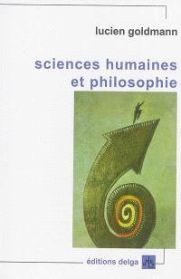 Sciences humaines et philosophie; Suivi de Structuralisme génétique et création littéraire
