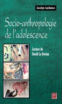 Socio-anthropologie de l'adolescence  : lecture de David Le Breton