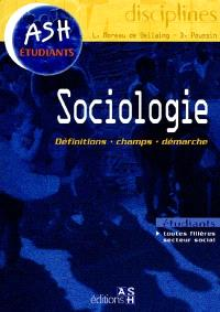 Sociologie : définitions, champs, démarches