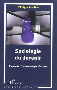Sociologie du devenir : éléments d'une sociologie générale