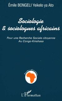 Sociologie et sociologues africains : pour une recherche sociale citoyenne au Congo-Kinshasa