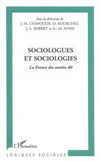 Sociologues et sociologies : la France des années 60